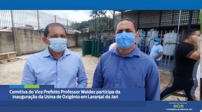 Comitiva do Vice-Prefeito participa da inauguração da Usina de Oxigênio em Laranjal do Jari